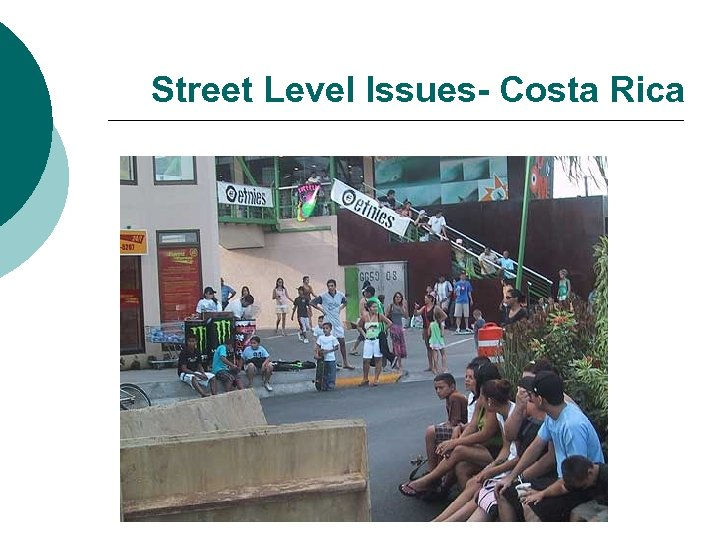 Street Level Issues- Costa Rica