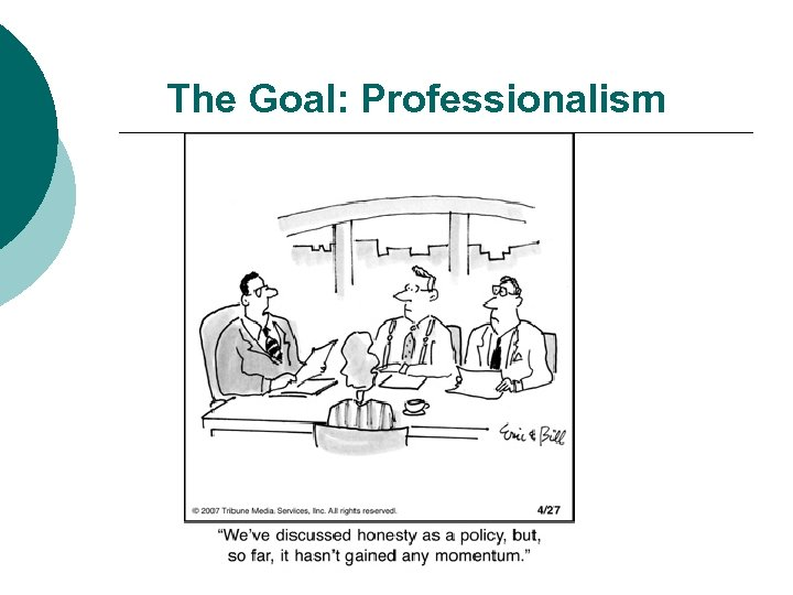 The Goal: Professionalism