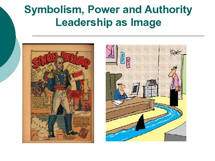 Symbolism, Power and Authority Leadership as Image