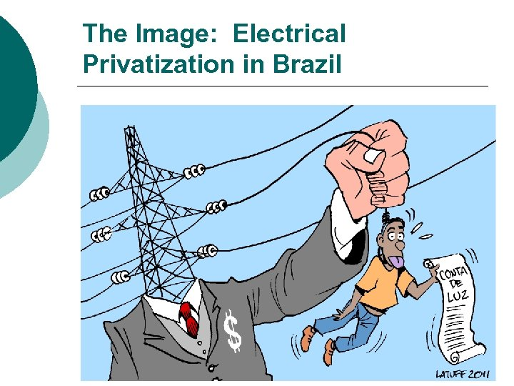 The Image: Electrical Privatization in Brazil