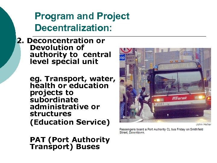 Program and Project Decentralization: 2. Deconcentration or Devolution of authority to central level special