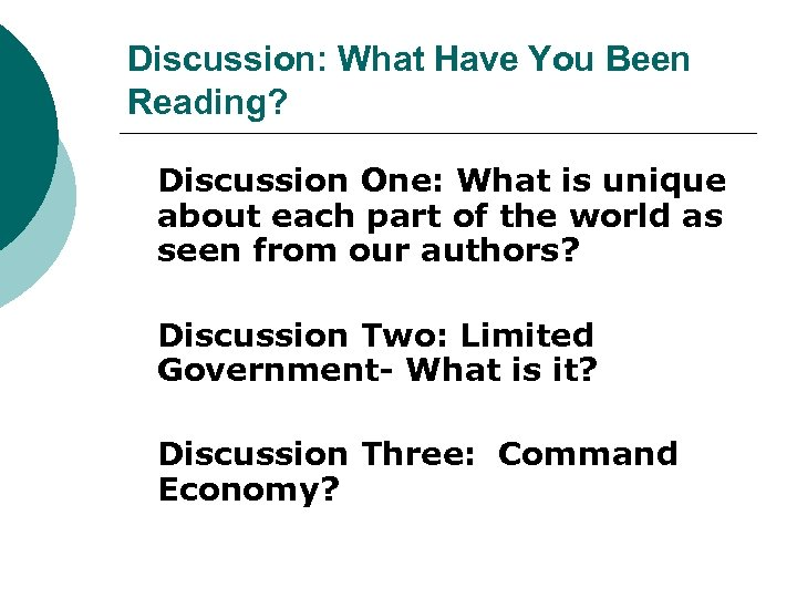 Discussion: What Have You Been Reading? Discussion One: What is unique about each part