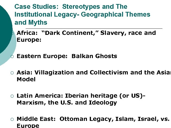 "Case Studies: Stereotypes and The Institutional Legacy- Geographical Themes and Myths ¡ Africa: ""Dark"