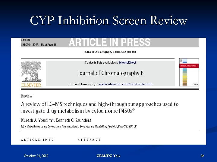 CYP Inhibition Screen Review October 14, 2010 GBMSDG Talk 27