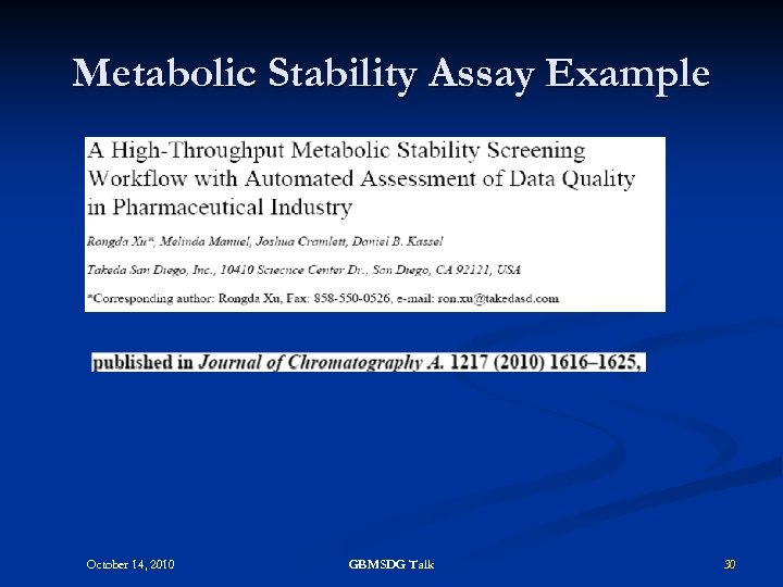 Metabolic Stability Assay Example October 14, 2010 GBMSDG Talk 30