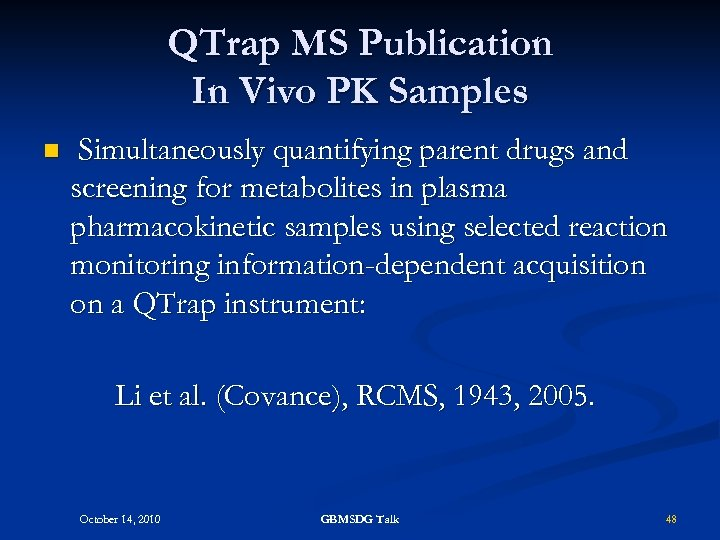 QTrap MS Publication In Vivo PK Samples n Simultaneously quantifying parent drugs and screening