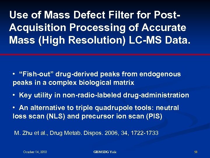 Use of Mass Defect Filter for Post. Acquisition Processing of Accurate Mass (High Resolution)
