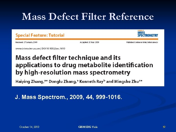 Mass Defect Filter Reference J. Mass Spectrom. , 2009, 44, 999 -1016. October 14,