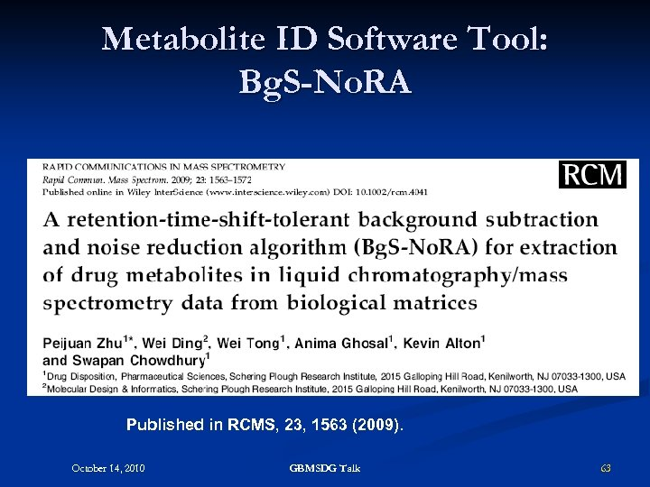 Metabolite ID Software Tool: Bg. S-No. RA Published in RCMS, 23, 1563 (2009). October