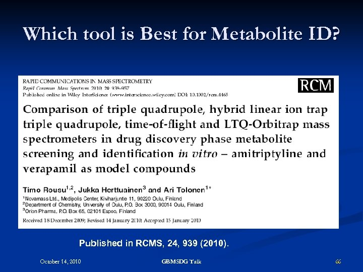 Which tool is Best for Metabolite ID? Published in RCMS, 24, 939 (2010). October