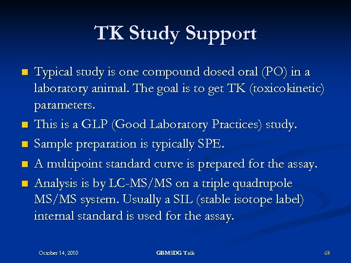 TK Study Support n n n Typical study is one compound dosed oral (PO)