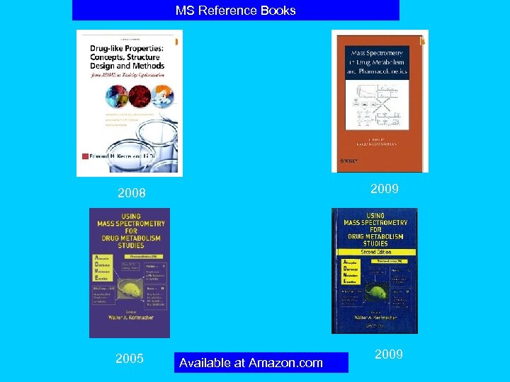 MS Reference Books 2009 2008 2005 Available at Amazon. com 2009