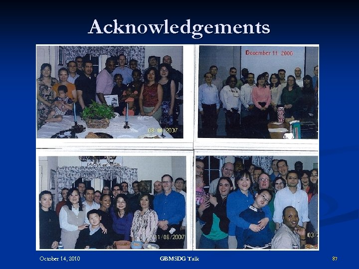 Acknowledgements October 14, 2010 GBMSDG Talk 87
