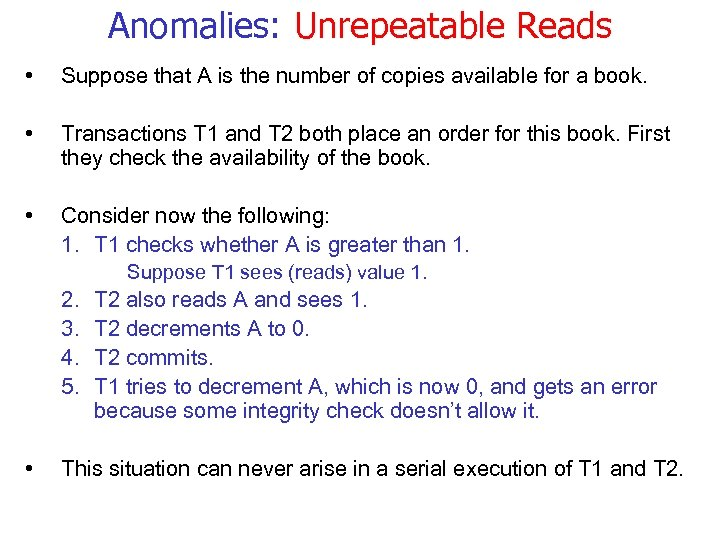 Anomalies: Unrepeatable Reads • Suppose that A is the number of copies available for