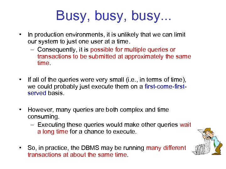 Busy, busy. . . • In production environments, it is unlikely that we can