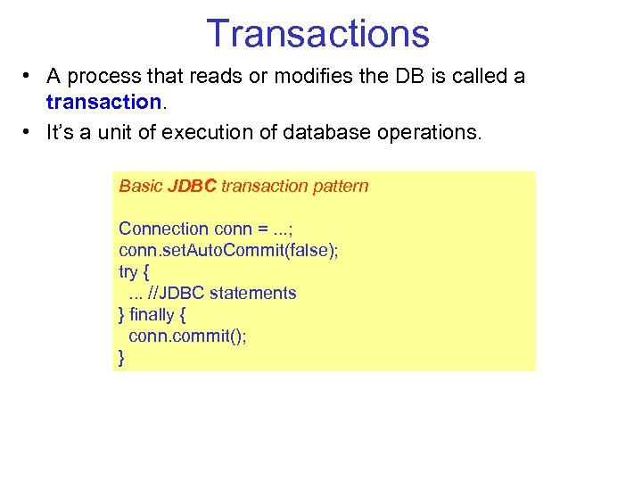 Transactions • A process that reads or modifies the DB is called a transaction.