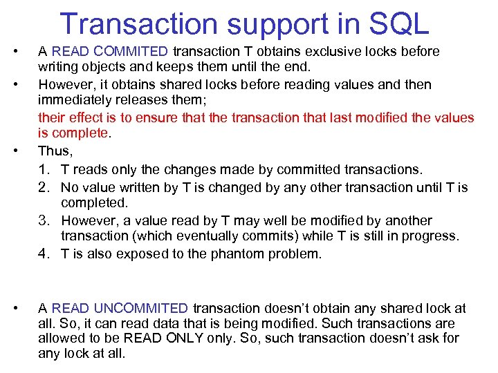 Transaction support in SQL • • A READ COMMITED transaction T obtains exclusive locks