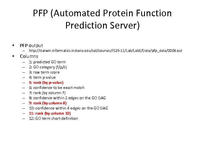 PFP (Automated Protein Function Prediction Server) • PFP output – http: //darwin. informatics. indiana.