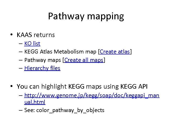 Pathway mapping • KAAS returns – KO list – KEGG Atlas Metabolism map [Create