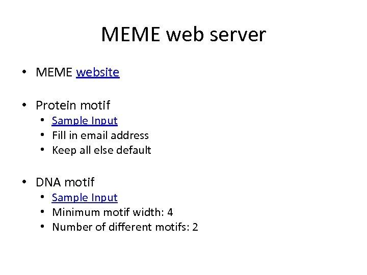 MEME web server • MEME website • Protein motif • Sample Input • Fill