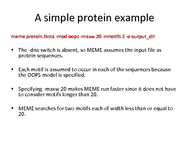 A simple protein example meme protein. fasta -mod oops -maxw 20 -nmotifs 2 -o