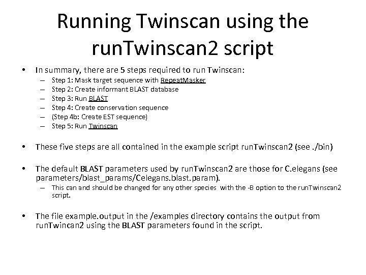 Running Twinscan using the run. Twinscan 2 script • In summary, there are 5