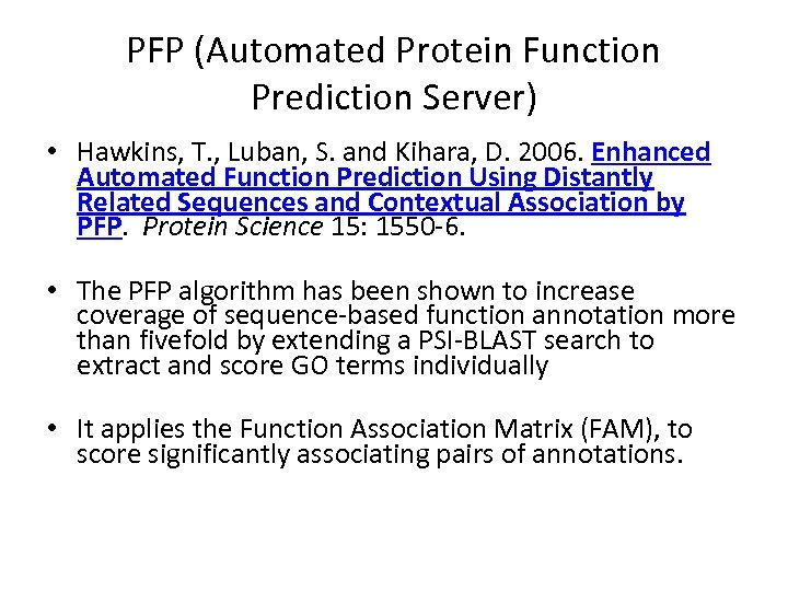 PFP (Automated Protein Function Prediction Server) • Hawkins, T. , Luban, S. and Kihara,