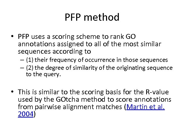 PFP method • PFP uses a scoring scheme to rank GO annotations assigned to
