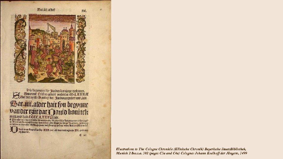 Illustrations to The Cologne Chronicle (Kölnische Chronik) Bayerische Staats. Bibliothek, Munich 2 Inc. s.