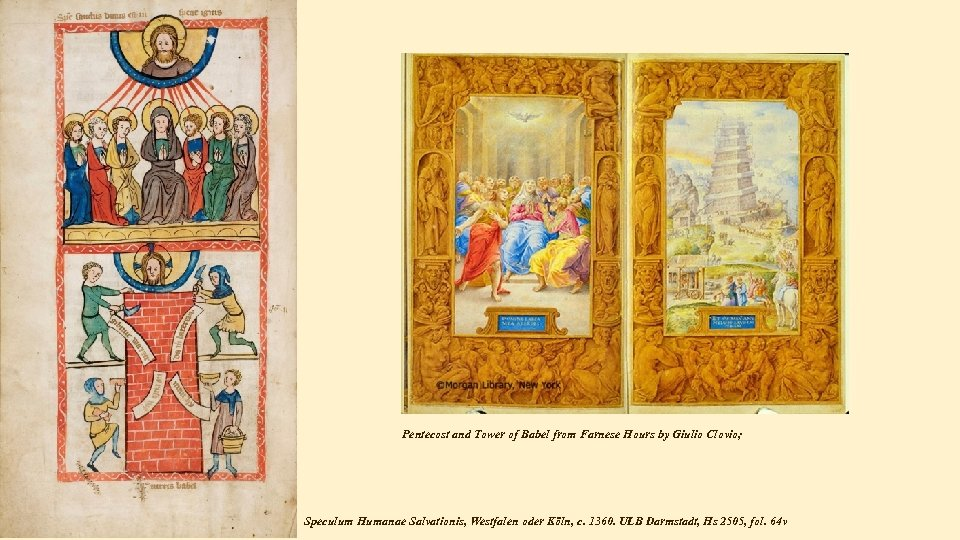 Pentecost and Tower of Babel from Farnese Hours by Giulio Clovio; Speculum Humanae Salvationis,