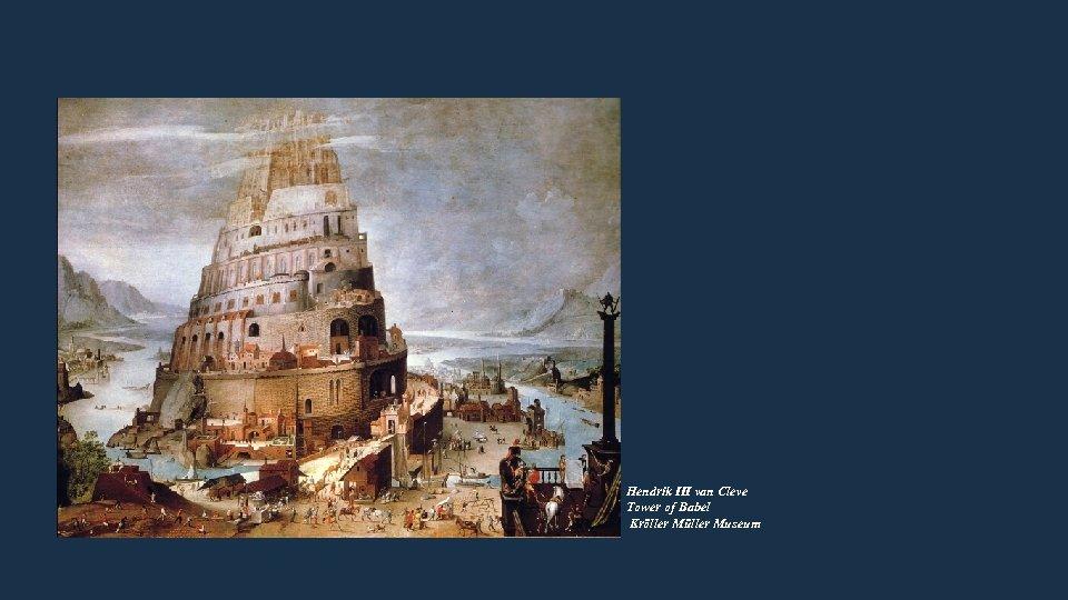 Hendrik III van Cleve Tower of Babel Kröller Müller Museum