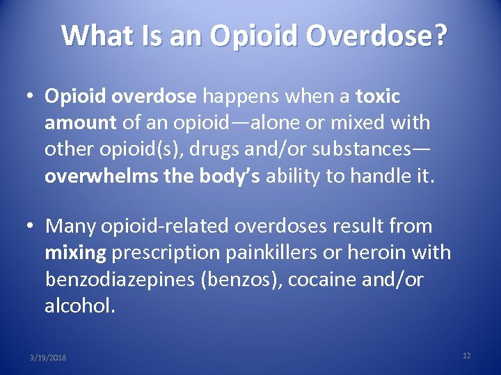 What Is an Opioid Overdose? • Opioid overdose happens when a toxic amount of