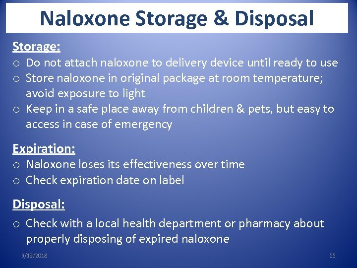 Naloxone Storage & Disposal Storage: o Do not attach naloxone to delivery device until