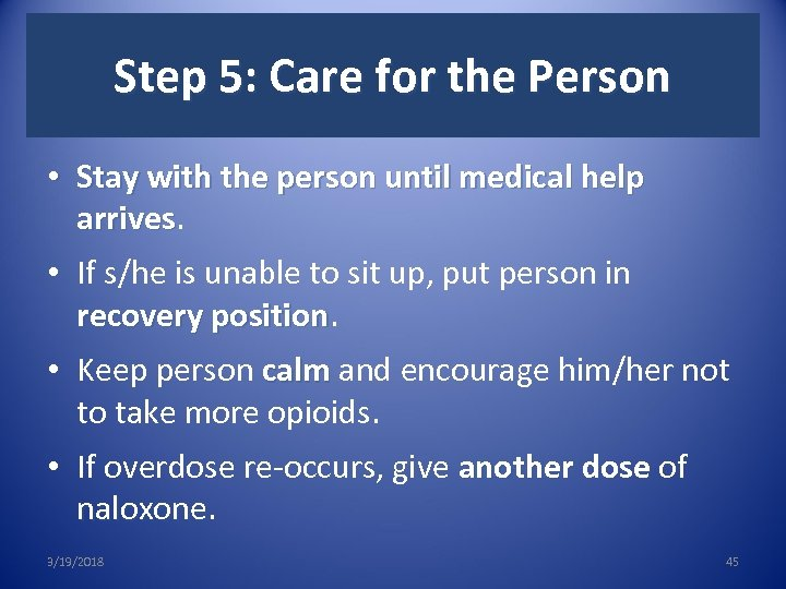 Step 5: Care for the Person • Stay with the person until medical help