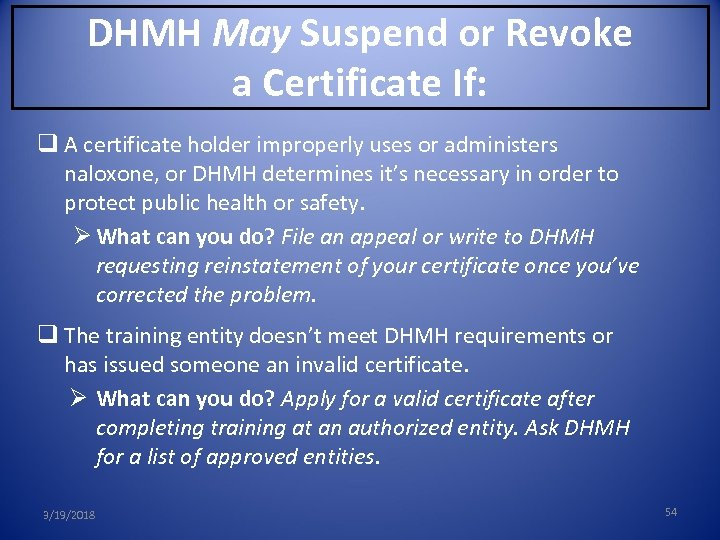 DHMH May Suspend or Revoke a Certificate If: q A certificate holder improperly uses