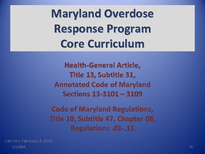 Maryland Overdose Response Program Core Curriculum Health-General Article, Title 13, Subtitle 31, Annotated Code
