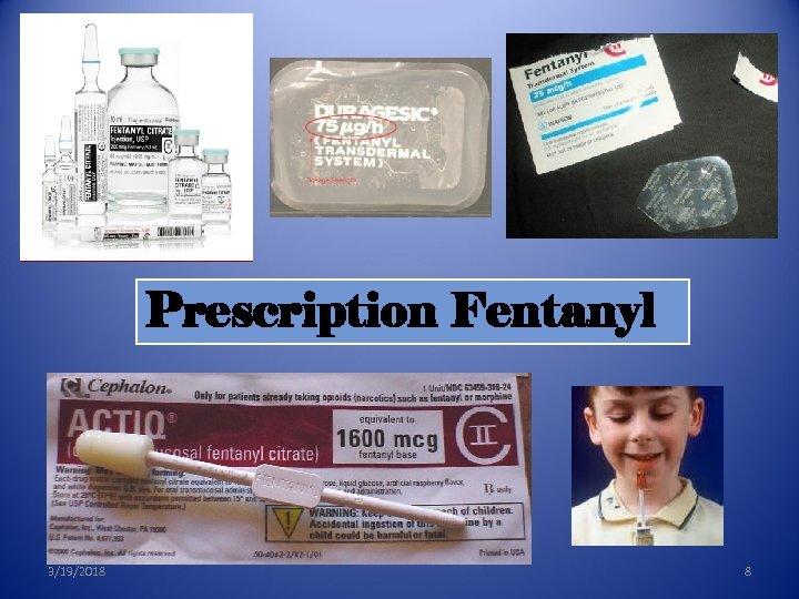 Prescription Fentanyl 3/19/2018 8