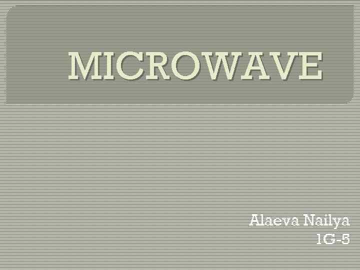 MICROWAVE Alaeva Nailya 1 G-5
