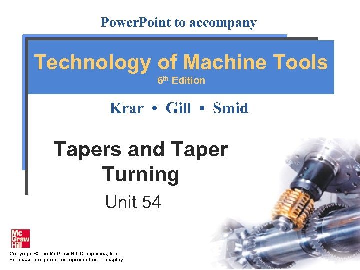 Power. Point to accompany Technology of Machine Tools 6 th Edition Krar • Gill