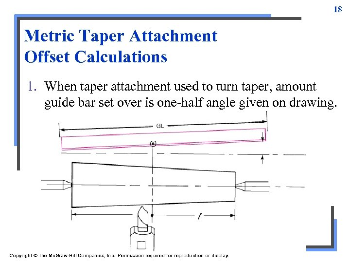 18 Metric Taper Attachment Offset Calculations 1. When taper attachment used to turn taper,