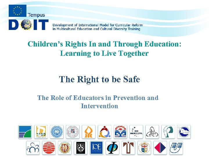 Children's Rights In and Through Education: Learning to Live Together The Right to be