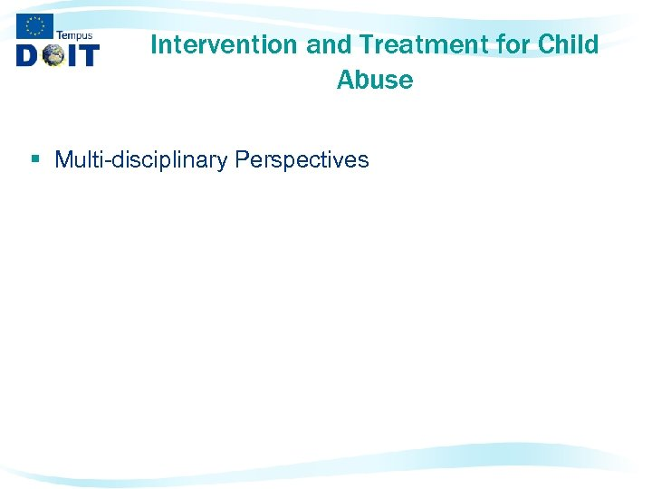 Intervention and Treatment for Child Abuse § Multi-disciplinary Perspectives