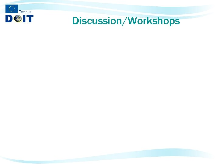Discussion/Workshops