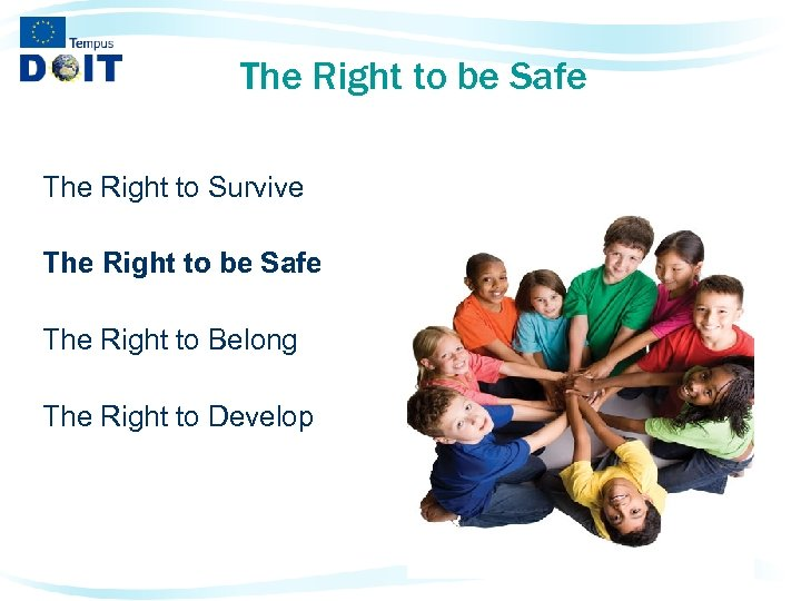 The Right to be Safe The Right to Survive The Right to be Safe