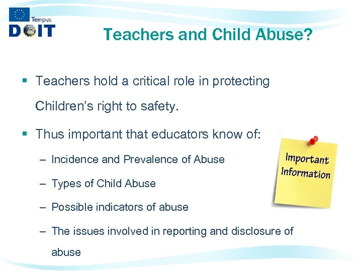 Teachers and Child Abuse? § Teachers hold a critical role in protecting Children's right
