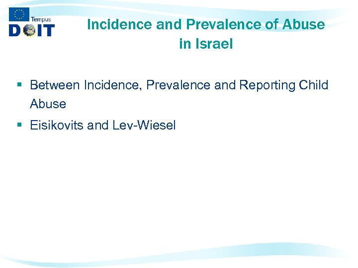 Incidence and Prevalence of Abuse in Israel § Between Incidence, Prevalence and Reporting Child