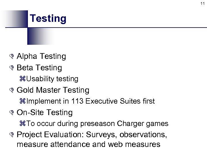 11 Testing D Alpha Testing D Beta Testing z. Usability testing D Gold Master