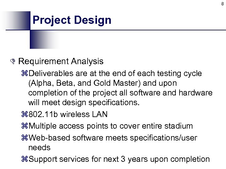 8 Project Design D Requirement Analysis z. Deliverables are at the end of each