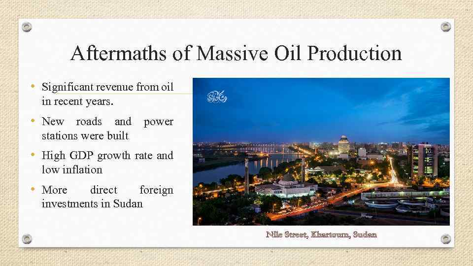 Aftermaths of Massive Oil Production • Significant revenue from oil in recent years. •