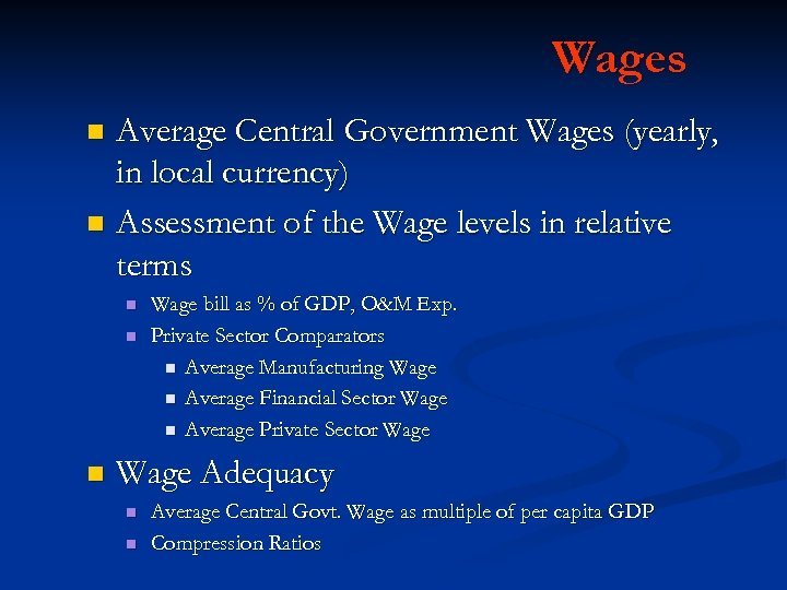 Wages Average Central Government Wages (yearly, in local currency) n Assessment of the Wage